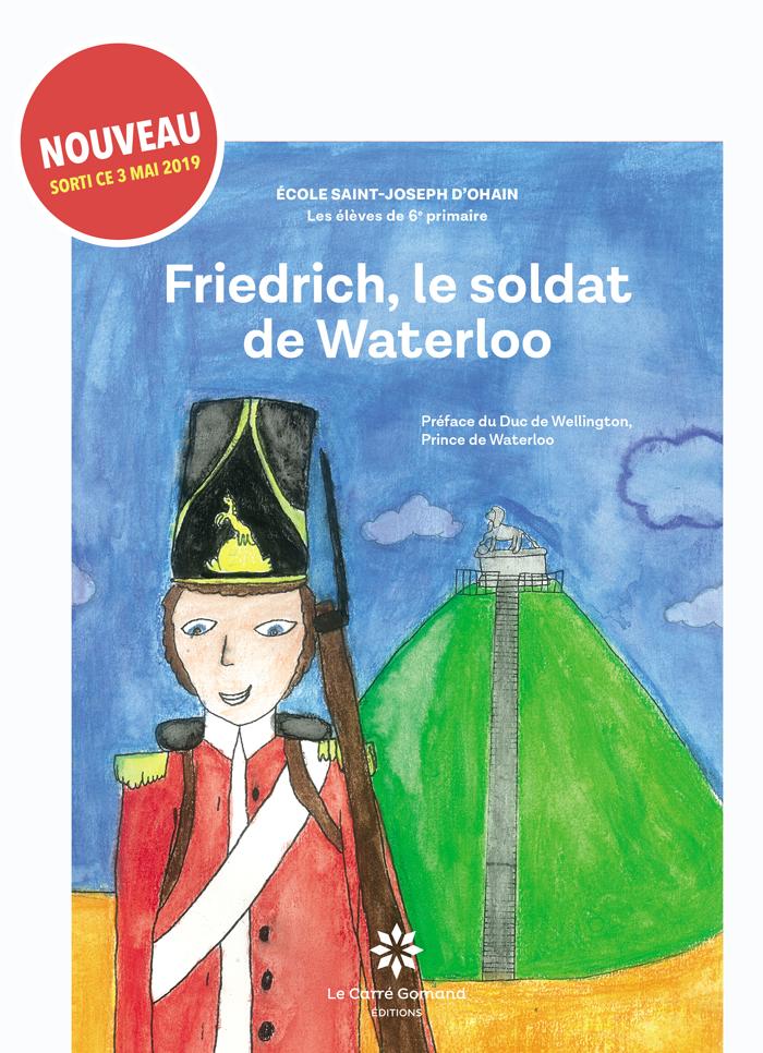 Friedrich le soldat de Waterloo sort le 3 mai 2019